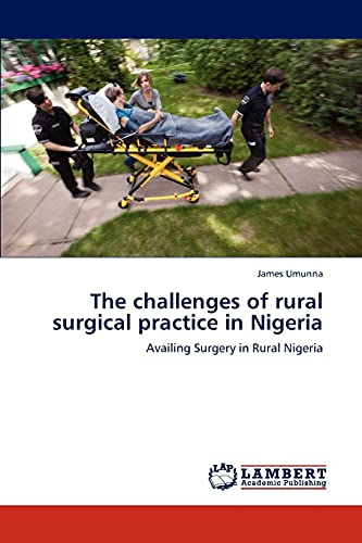 The Challenges of Rural Surgical Practice in Nigeria: James Umunna