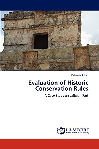 9783848490981: Evaluation of Historic Conservation Rules: A Case Study on Lalbagh Fort