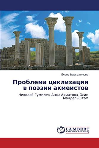 9783848491193: Problema tsiklizatsii v poezii akmeistov: Nikolay Gumilev, Anna Akhmatova, Osip Mandel'shtam