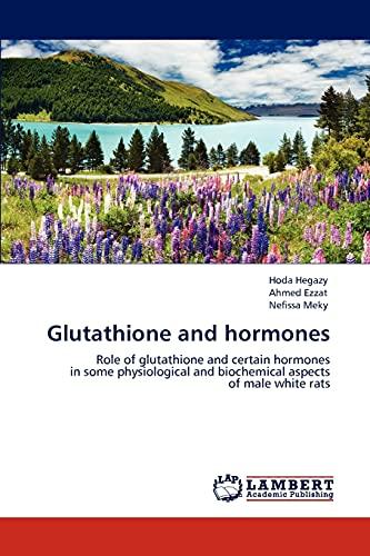 Glutathione and hormones: Hegazy, Hoda /