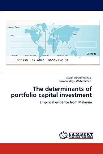 The Determinants of Portfolio Capital Investment: SAZALI ABDUL WAHAB