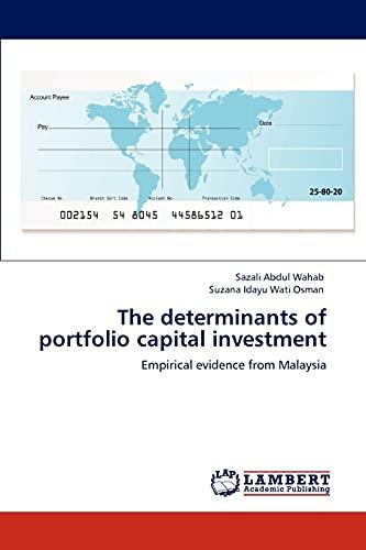The Determinants of Portfolio Capital Investment: SAZALI ABDUL WAHAB