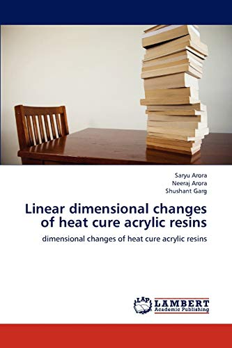 9783848491766: Linear dimensional changes of heat cure acrylic resins: dimensional changes of heat cure acrylic resins
