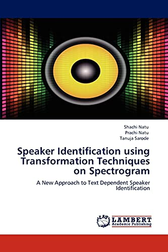 Speaker Identification Using Transformation Techniques on Spectrogram: Shachi Natu