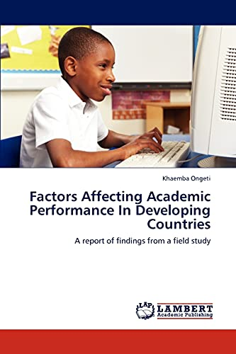 9783848492244: Factors Affecting Academic Performance In Developing Countries: A report of findings from a field study