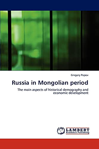 9783848493173: Russia in Mongolian period: The main aspects of historical demography and economic development