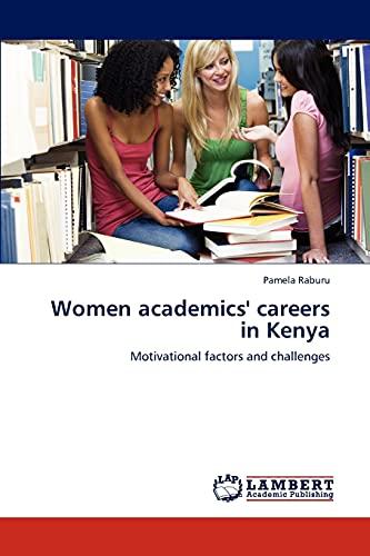 Women academics' careers in Kenya: Motivational factors and challenges: Pamela Raburu