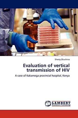 Evaluation of vertical transmission of HIV: Sherry Oluchina
