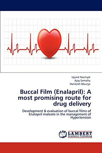 Buccal Film (Enalapril): A most promising route: Nautiyal, Ujjwal /