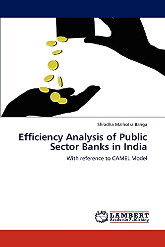 9783848494255: Efficiency Analysis of Public Sector Banks in India: With reference to CAMEL Model