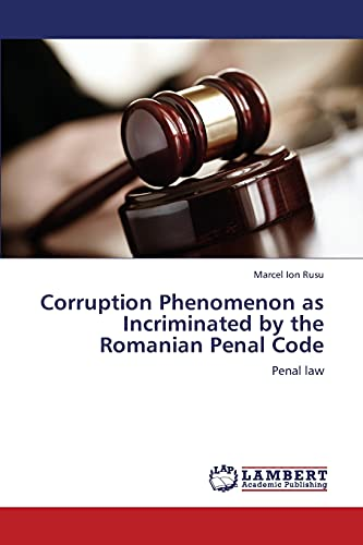 Corruption Phenomenon as Incriminated by the Romanian Penal Code: Marcel Ion Rusu
