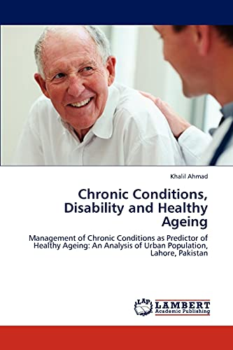 Chronic Conditions, Disability and Healthy Ageing: Management: Khalil Ahmad