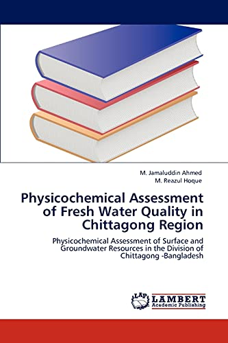 Physicochemical Assessment of Fresh Water Quality in Chittagong Region: M. Jamaluddin Ahmed