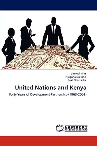 United Nations and Kenya: Forty Years of Development Partnership (1963-2003): Samuel Kiiru