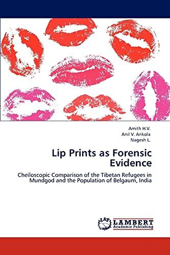 Lip Prints as Forensic Evidence: H. V Amith,