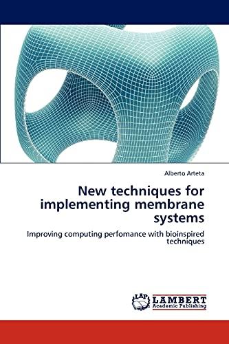 New Techniques for Implementing Membrane Systems: Alberto Arteta