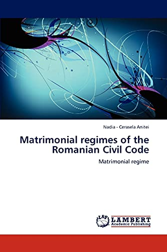 Matrimonial regimes of the Romanian Civil Code: Matrimonial regime