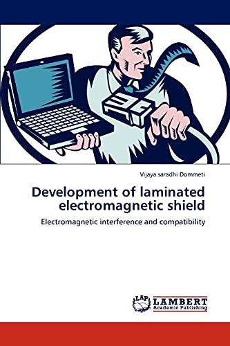 Development of Laminated Electromagnetic Shield: Vijaya saradhi Dommeti