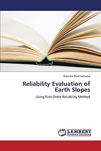 Reliability Evaluation of Earth Slopes: Bhattacharya Gautam