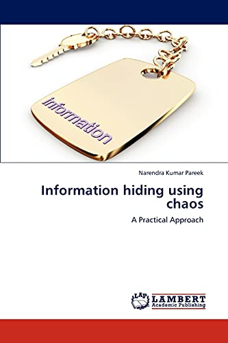 Information Hiding Using Chaos: Narendra Kumar Pareek