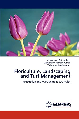 Floriculture, Landscaping and Turf Management: Alagarsamy Nithya Devi