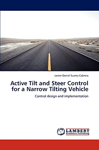 Active Tilt and Steer Control for a Narrow Tilting Vehicle: Lester Daniel Suarez Cabrera