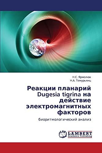 Reaktsii Planariy Dugesia Tigrina Na Deystvie Elektromagnitnykh: Yarmolyuk N S