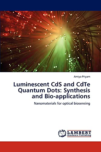 Luminescent CdS and CdTe Quantum Dots: Synthesis and Bio-applications: Nanomaterials for optical ...