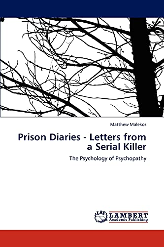 Prison Diaries - Letters from a Serial Killer: Matthew Malekos