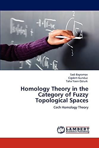 Homology Theory in the Category of Fuzzy: Sadi Bayramov (author)
