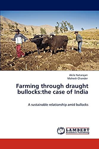 Farming through draught bullocks:the case of India: Natarajan, Akila /