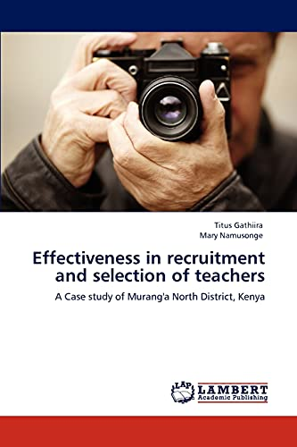 Effectiveness in Recruitment and Selection of Teachers: Titus Gathiira