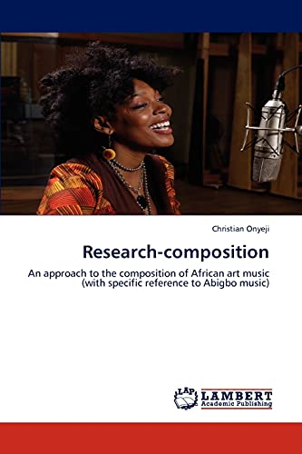 9783848499625: Research-composition: An approach to the composition of African art music (with specific reference to Abigbo music)
