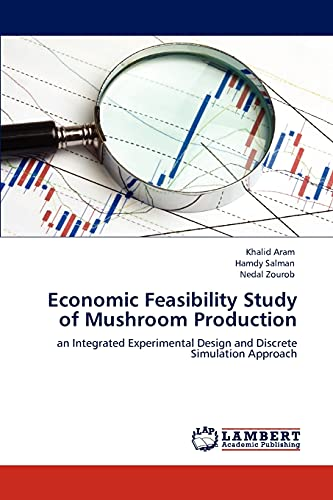 9783848499663: Economic Feasibility Study of Mushroom Production: an Integrated Experimental Design and Discrete Simulation Approach