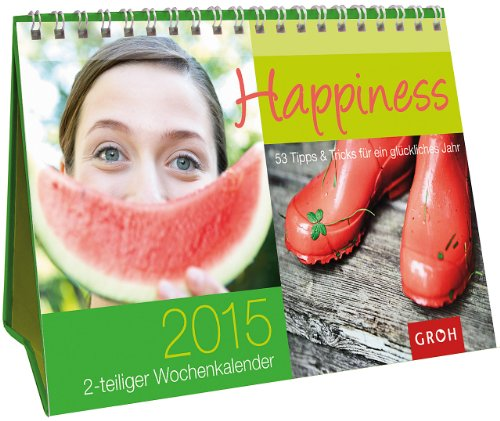 9783848510894: Happiness - 53 Tipps und Tricks für ein glückliches Jahr 2015: Wochenkalender für ein Jahr voller guter Laune