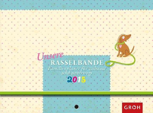 9783848511792: Unsere Rasselbande 2015: Familienplaner für zuhause und unterwegs