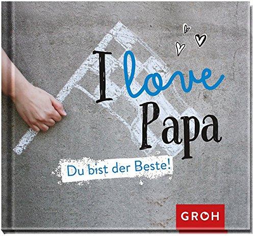 I love Papa: Du bist der Beste!