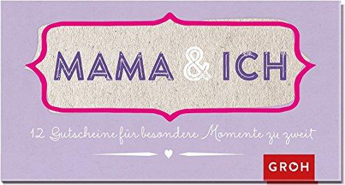 Mama und ich: 12 Gutscheine für besondere Momente zu zweit