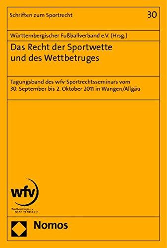 9783848700004: Das Recht der Sportwette und des Wettbetruges: Tagungsband des wfv-Sportrechtsseminars vom 30. September bis 2. Oktober 2011 in Wangen/Allgäu