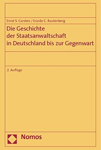 9783848700158: Die Geschichte der Staatsanwaltschaft in Deutschland bis zur Gegenwart: Ein Beitrag zur Beseitigung ihrer Weisungsabhängigkeit von der Regierung im Strafverfahren