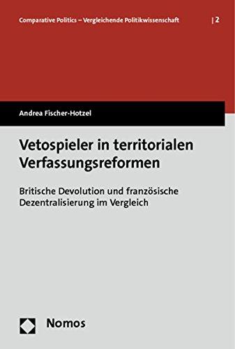 9783848700219: Vetospieler in territorialen Verfassungsreformen: Britische Devolution und französische Dezentralisierung im Vergleich