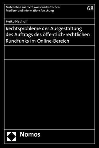 Rechtsprobleme der Ausgestaltung des Auftrags des öffentlich-rechtlichen Rundfunks im ...