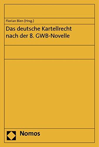 Das deutsche Kartellrecht nach der 8. GWB-Novelle: Florian Bien