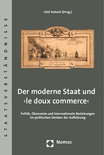 9783848700837: Der moderne Staat und 'le doux commerce'