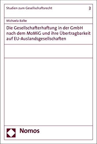 Die Gesellschafterhaftung in der GmbH nach dem MoMiG und ihre Übertragbarkeit auf ...