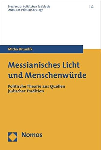 Messianisches Licht und Menschenwürde: Micha Brumlik