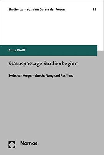 Statuspassage Studienbeginn: Zwischen Vergemeinschaftung und Resilienz