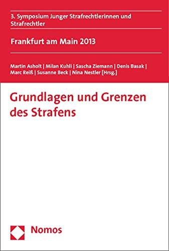 9783848701483: Grundlagen und Grenzen des Strafens: 3. Symposium Junger Strafrechtlerinnen und Strafrechtler