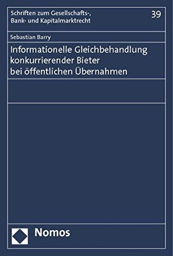 Informationelle Gleichbehandlung konkurrierender Bieter bei öffentlichen Übernahmen (384870174X) by Sebastian Barry