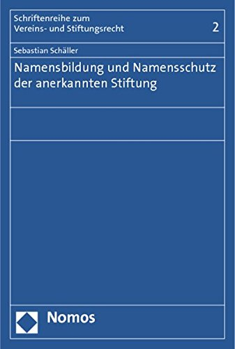 Namensbildung und Namensschutz der anerkannten Stiftung: Sebastian Schäller